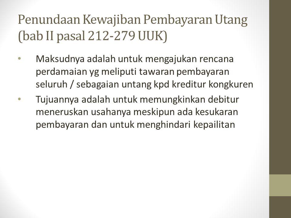 Penundaan Kewajiban Pembayaran Utang (bab II pasal 212-279 UUK)
