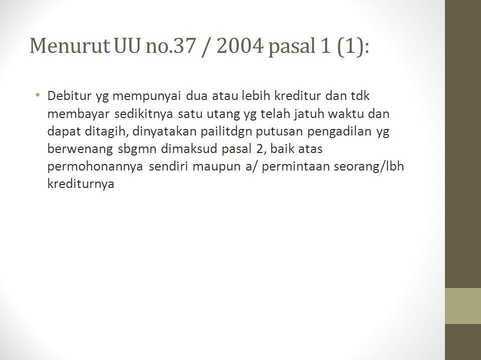 Menurut UU no.37 / 2004 pasal 1 (1):