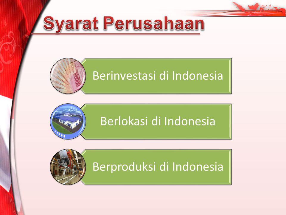 Syarat Perusahaan Berinvestasi di Indonesia Berlokasi di Indonesia