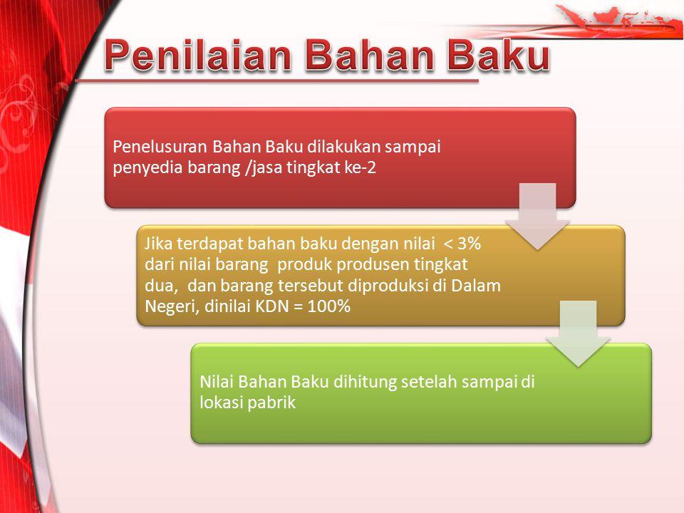 Penilaian Bahan Baku Penelusuran Bahan Baku dilakukan sampai penyedia barang /jasa tingkat ke-2.