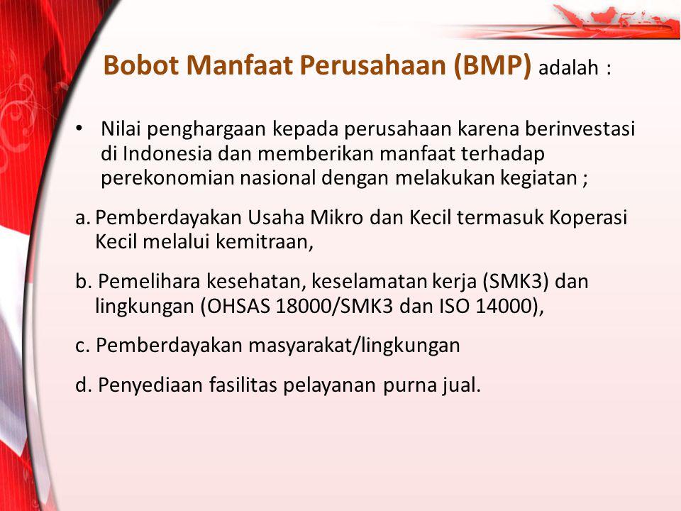 Bobot Manfaat Perusahaan (BMP) adalah :