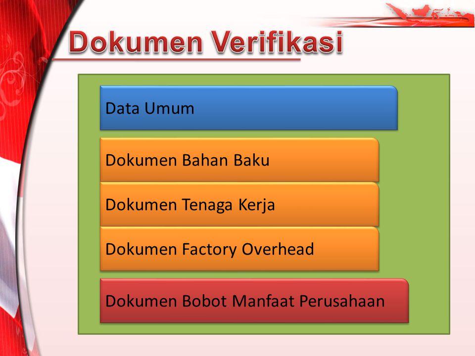 Dokumen Verifikasi Data Umum Dokumen Bahan Baku Dokumen Tenaga Kerja