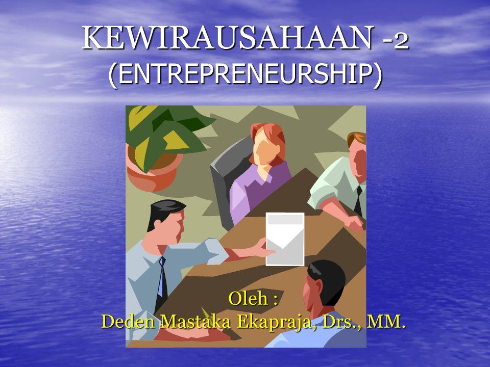 KEWIRAUSAHAAN -2 (ENTREPRENEURSHIP)