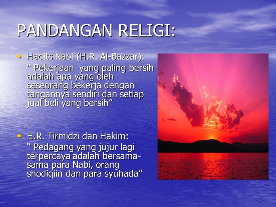 PANDANGAN RELIGI: Hadits Nabi (H.R. Al-Bazzar):