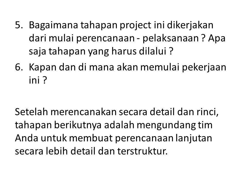 Bagaimana tahapan project ini dikerjakan dari mulai perencanaan - pelaksanaan Apa saja tahapan yang harus dilalui