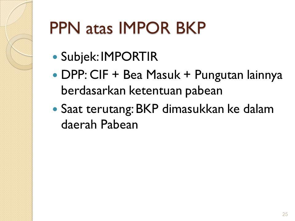 PPN atas IMPOR BKP Subjek: IMPORTIR