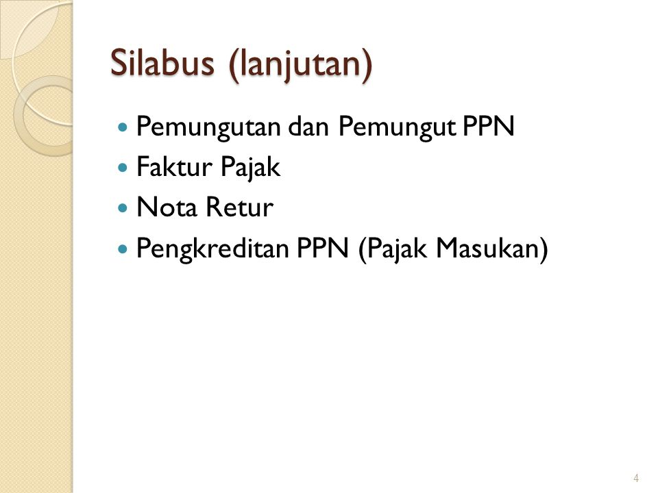 Silabus (lanjutan) Pemungutan dan Pemungut PPN Faktur Pajak Nota Retur