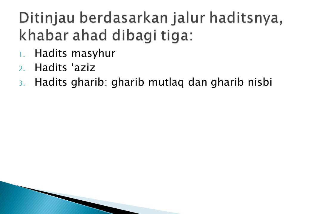 Ditinjau berdasarkan jalur haditsnya, khabar ahad dibagi tiga: