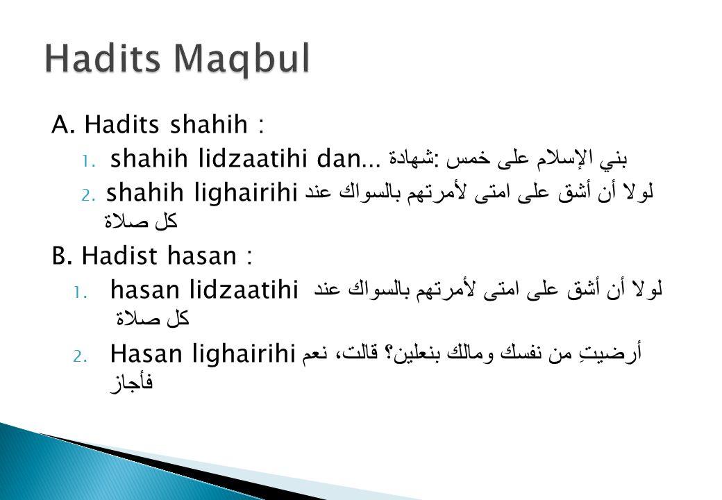 Hadits Maqbul A. Hadits shahih :