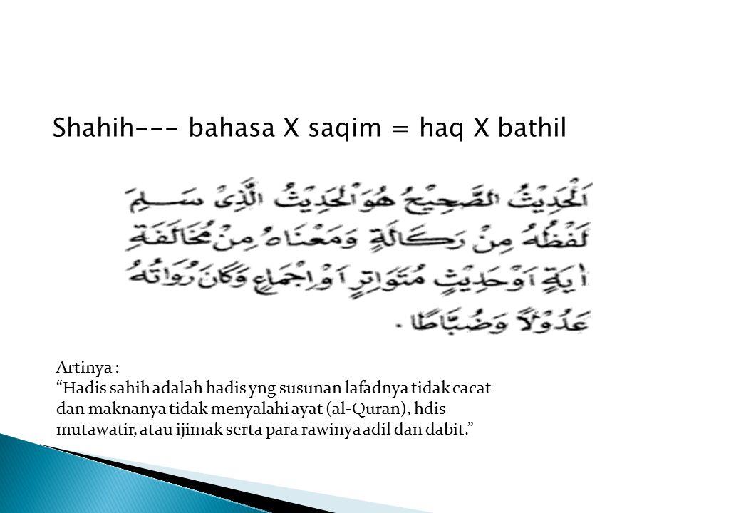 Shahih--- bahasa X saqim = haq X bathil