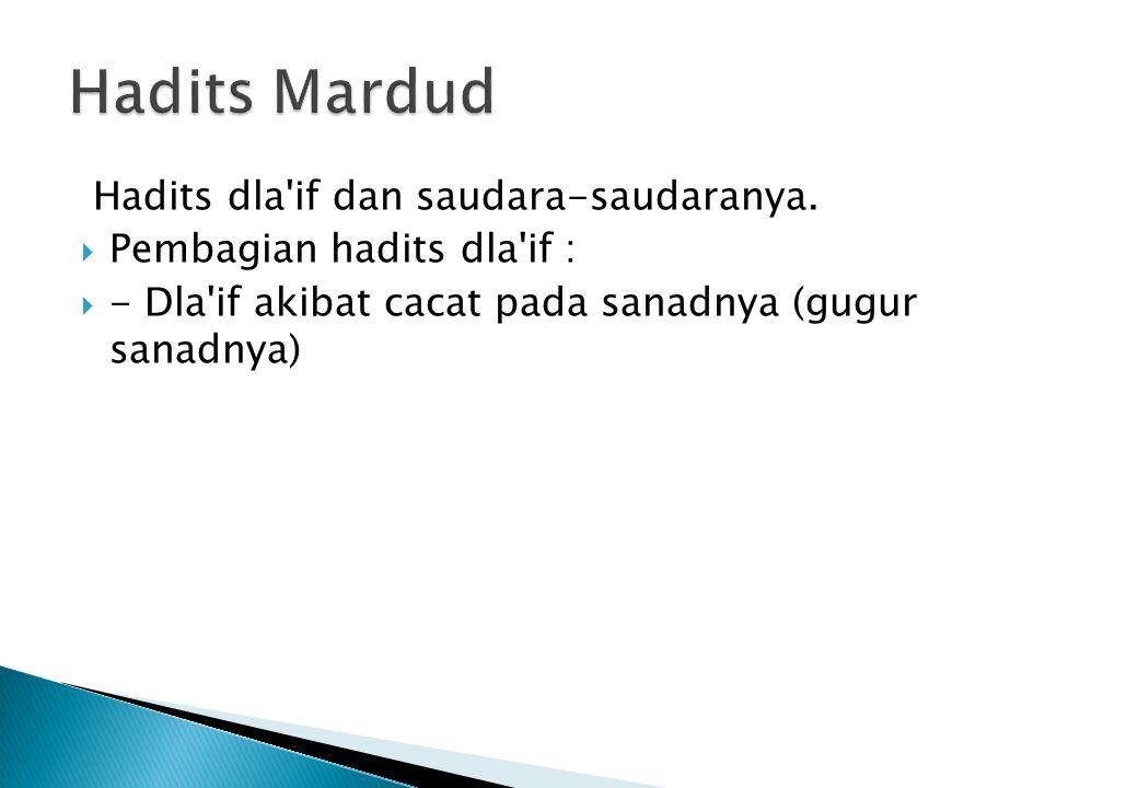 Hadits Mardud Hadits dla if dan saudara-saudaranya.