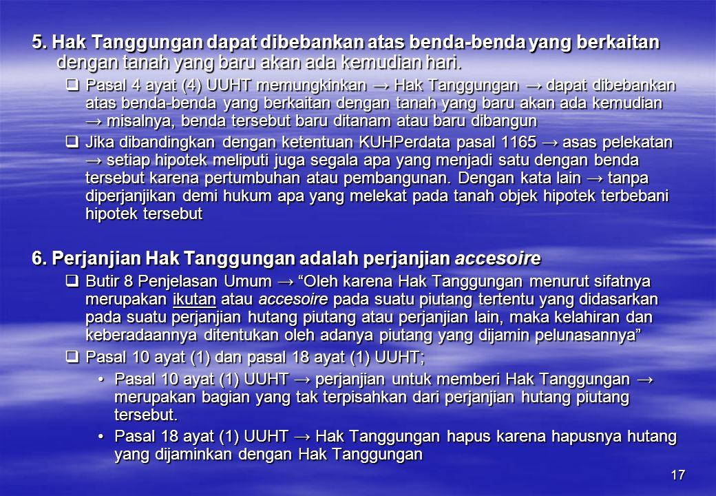 6. Perjanjian Hak Tanggungan adalah perjanjian accesoire