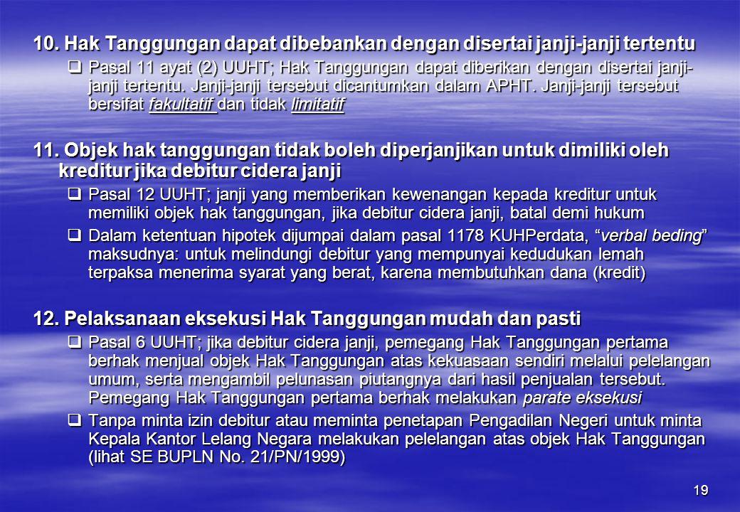 12. Pelaksanaan eksekusi Hak Tanggungan mudah dan pasti