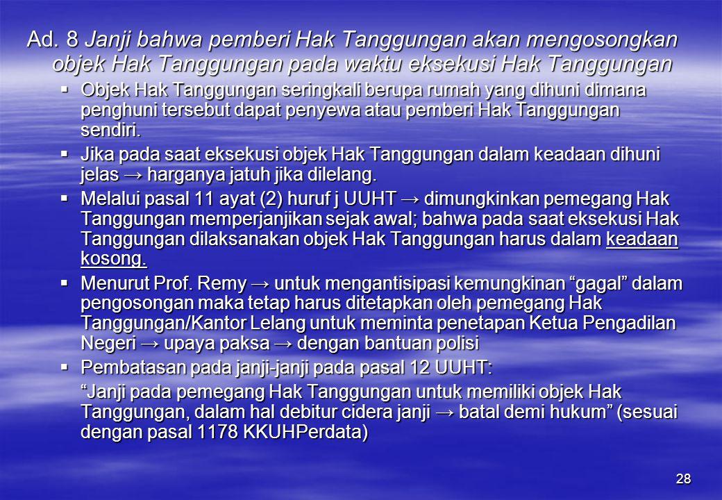Ad. 8 Janji bahwa pemberi Hak Tanggungan akan mengosongkan objek Hak Tanggungan pada waktu eksekusi Hak Tanggungan