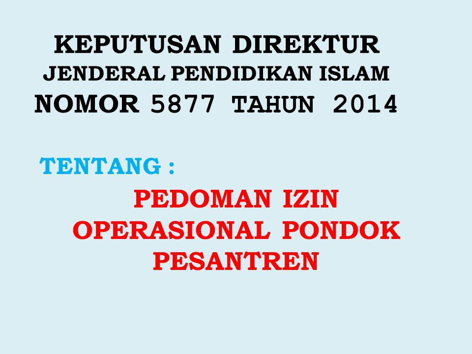KEPUTUSAN DIREKTUR JENDERAL PENDIDIKAN ISLAM NOMOR 5877 TAHUN 2014