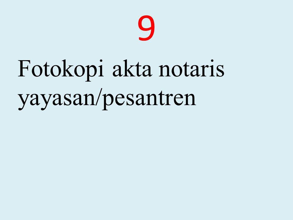 9 Fotokopi akta notaris yayasan/pesantren