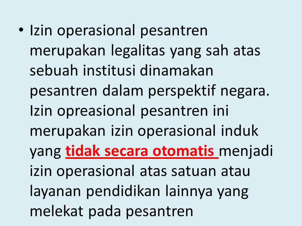 Izin operasional pesantren merupakan legalitas yang sah atas sebuah institusi dinamakan pesantren dalam perspektif negara.