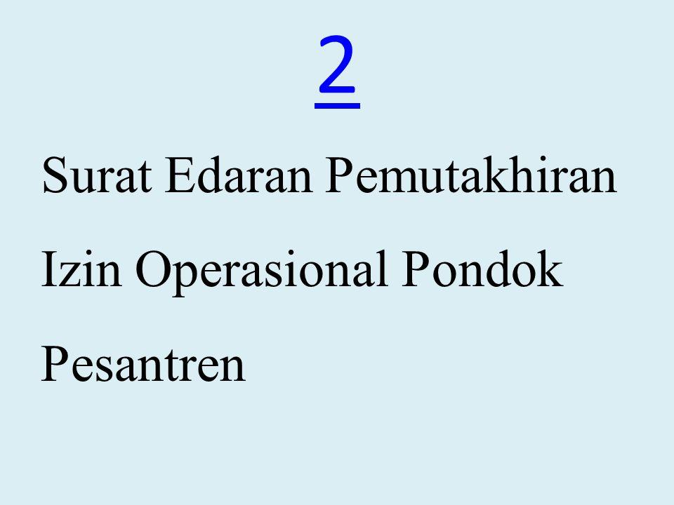 2 Surat Edaran Pemutakhiran Izin Operasional Pondok Pesantren