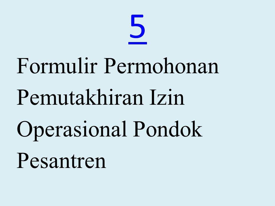 5 Formulir Permohonan Pemutakhiran Izin Operasional Pondok Pesantren