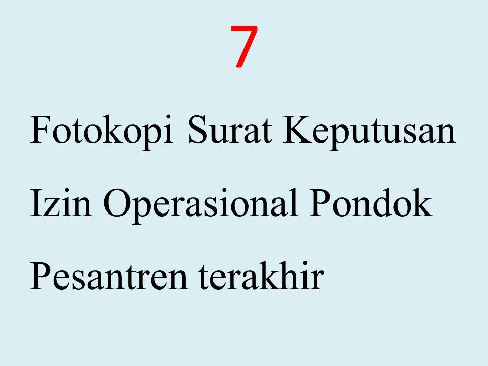 7 Fotokopi Surat Keputusan Izin Operasional Pondok Pesantren terakhir