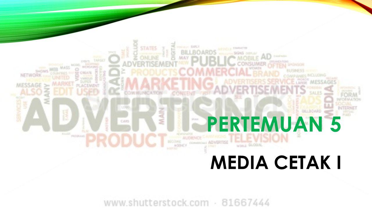 PERTEMUAN 5 MEDIA CETAK I