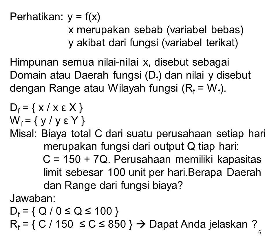 Perhatikan: y = f(x). x merupakan sebab (variabel bebas)