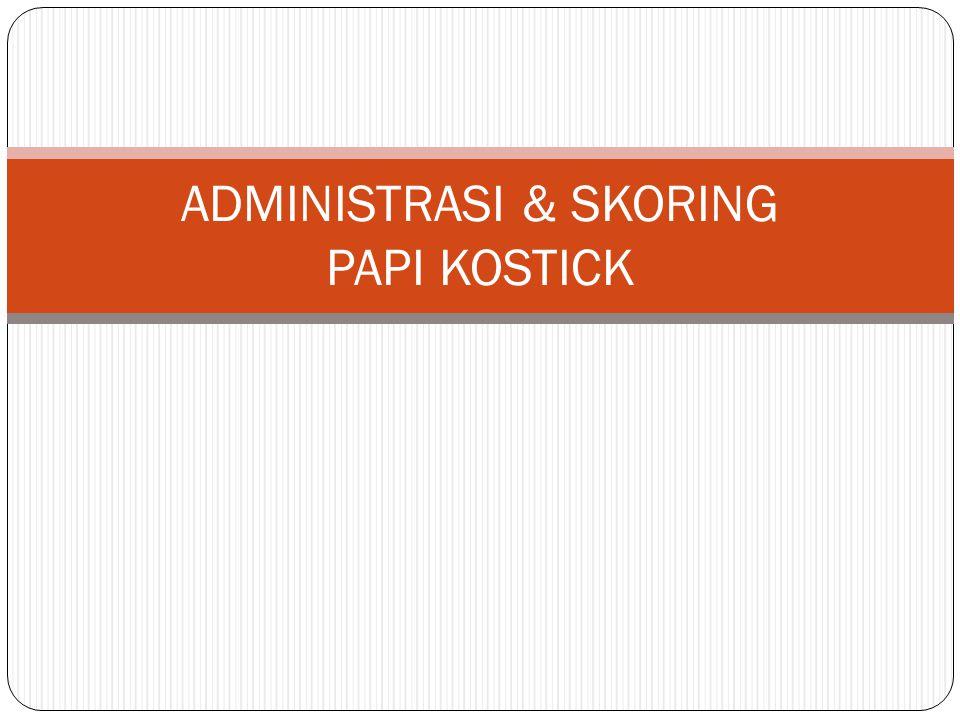 ADMINISTRASI & SKORING PAPI KOSTICK