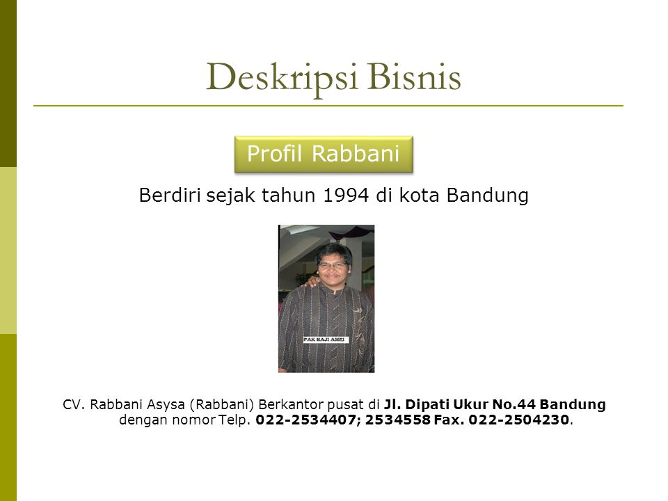 Berdiri sejak tahun 1994 di kota Bandung