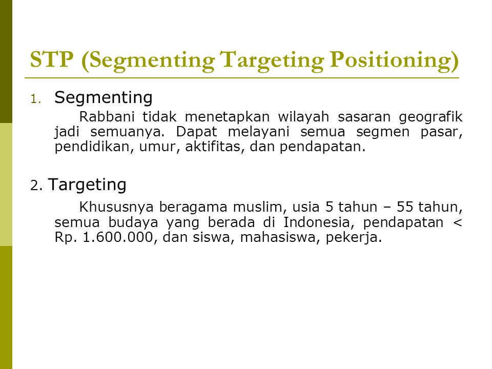 STP (Segmenting Targeting Positioning)