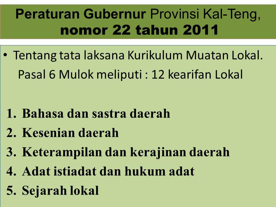 Peraturan Gubernur Provinsi Kal-Teng, nomor 22 tahun 2011