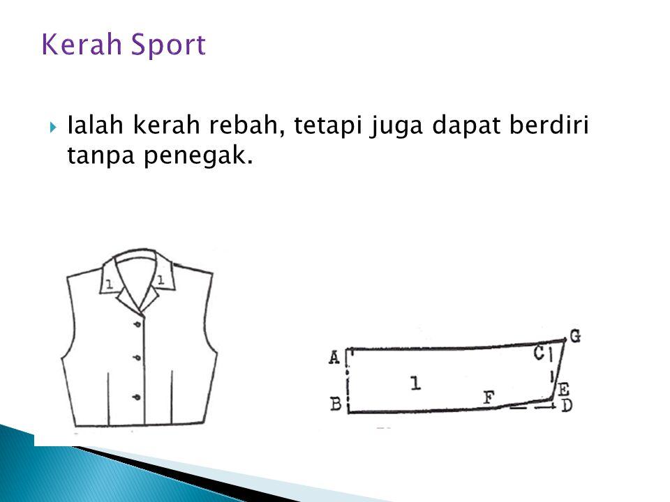 Kerah Sport Ialah kerah rebah, tetapi juga dapat berdiri tanpa penegak.