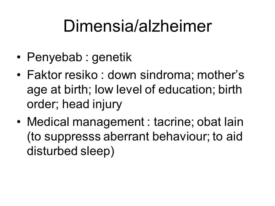 Dimensia/alzheimer Penyebab : genetik