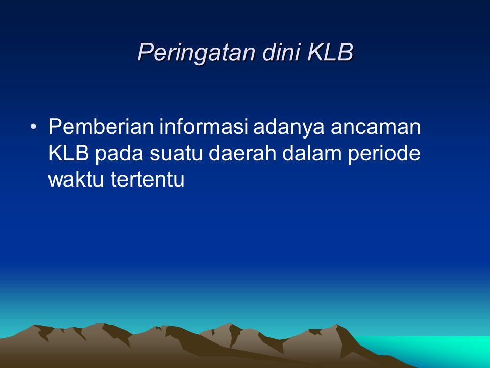 Peringatan dini KLB Pemberian informasi adanya ancaman KLB pada suatu daerah dalam periode waktu tertentu.