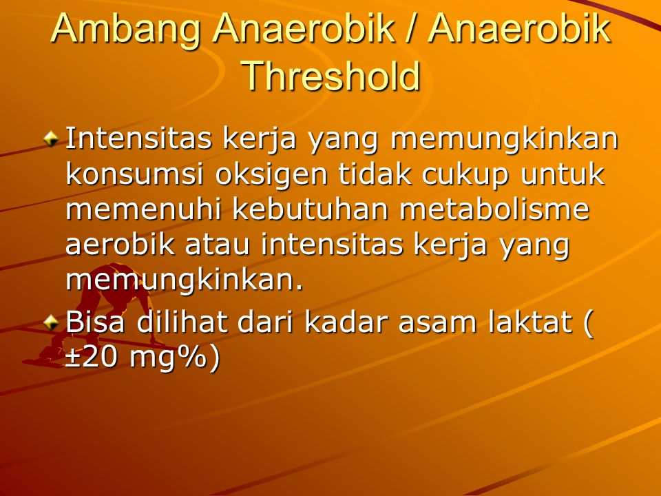 Ambang Anaerobik / Anaerobik Threshold