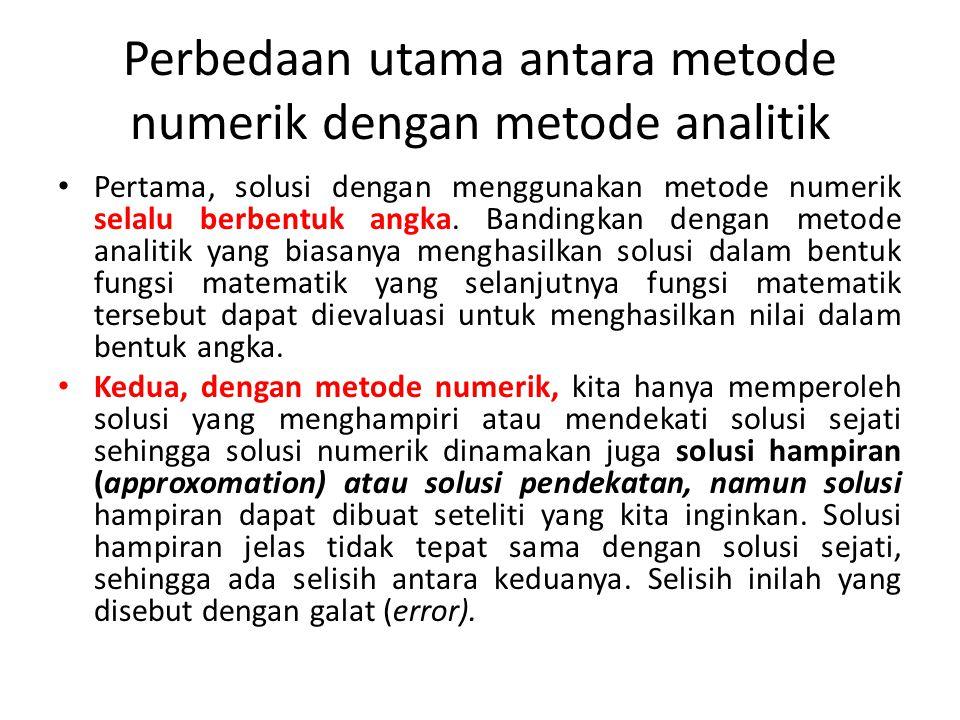Perbedaan utama antara metode numerik dengan metode analitik