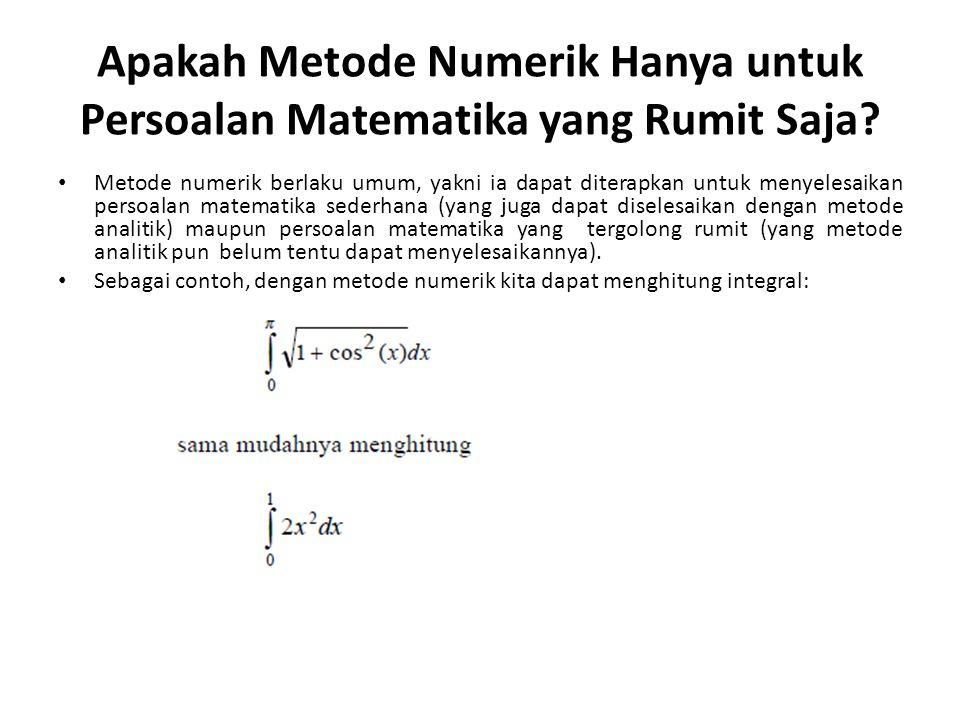 Apakah Metode Numerik Hanya untuk Persoalan Matematika yang Rumit Saja