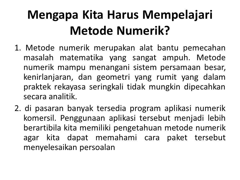 Mengapa Kita Harus Mempelajari Metode Numerik