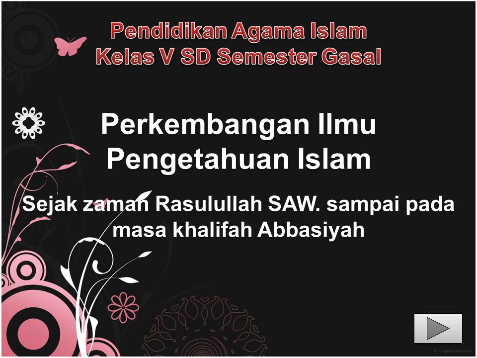 Perkembangan Ilmu Pengetahuan Islam
