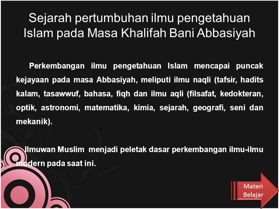 Sejarah pertumbuhan ilmu pengetahuan Islam pada Masa Khalifah Bani Abbasiyah