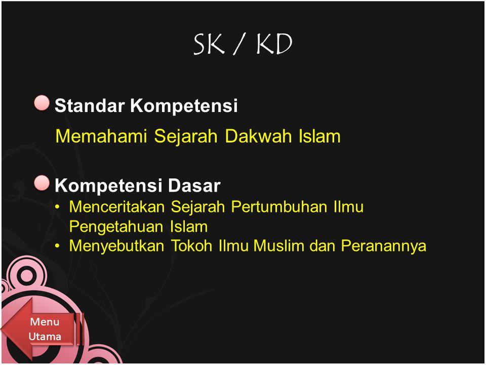 SK / KD Standar Kompetensi Memahami Sejarah Dakwah Islam