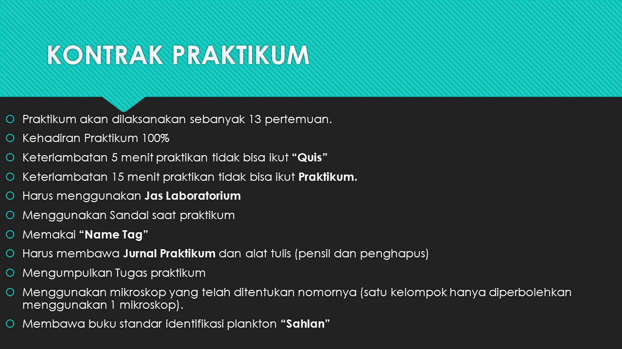 KONTRAK PRAKTIKUM Praktikum akan dilaksanakan sebanyak 13 pertemuan.
