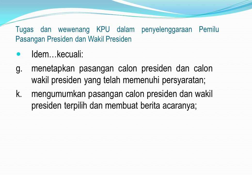 Tugas dan wewenang KPU dalam penyelenggaraan Pemilu Pasangan Presiden dan Wakil Presiden