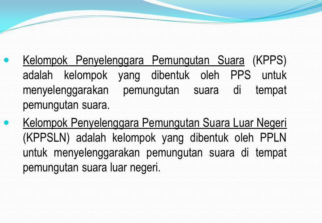 Kelompok Penyelenggara Pemungutan Suara (KPPS) adalah kelompok yang dibentuk oleh PPS untuk menyelenggarakan pemungutan suara di tempat pemungutan suara.