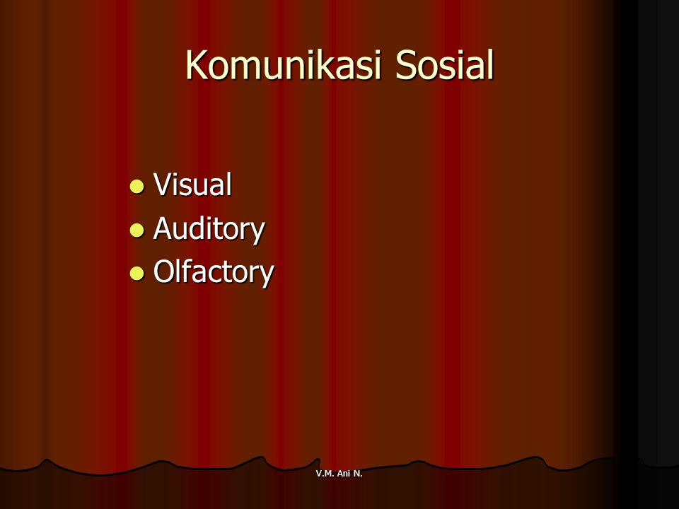 Komunikasi Sosial Visual Auditory Olfactory V.M. Ani N.