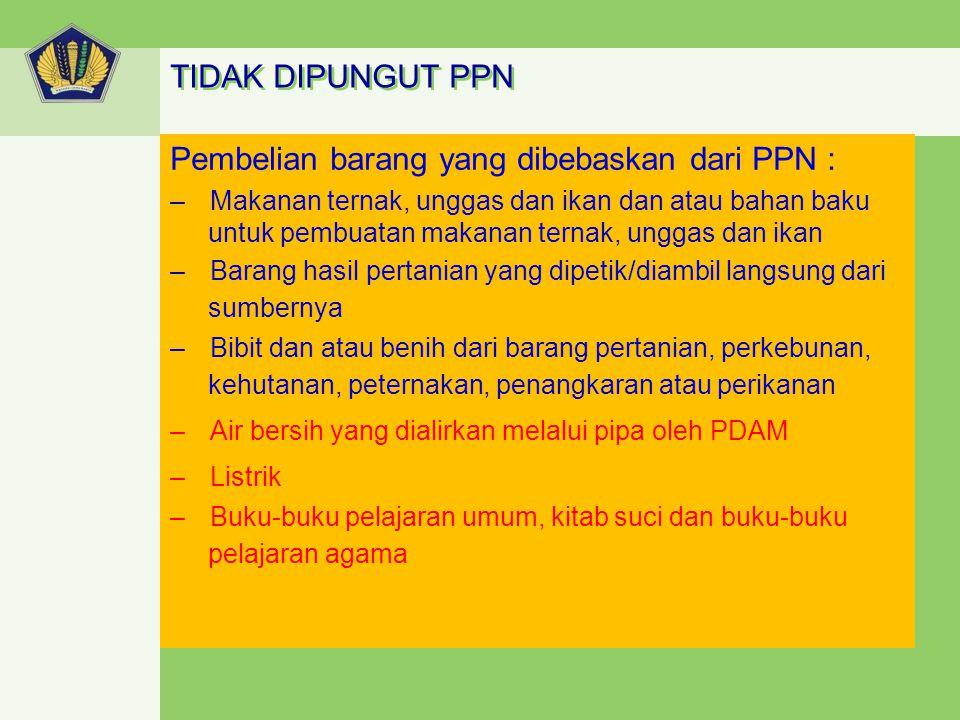 Pembelian barang yang dibebaskan dari PPN :