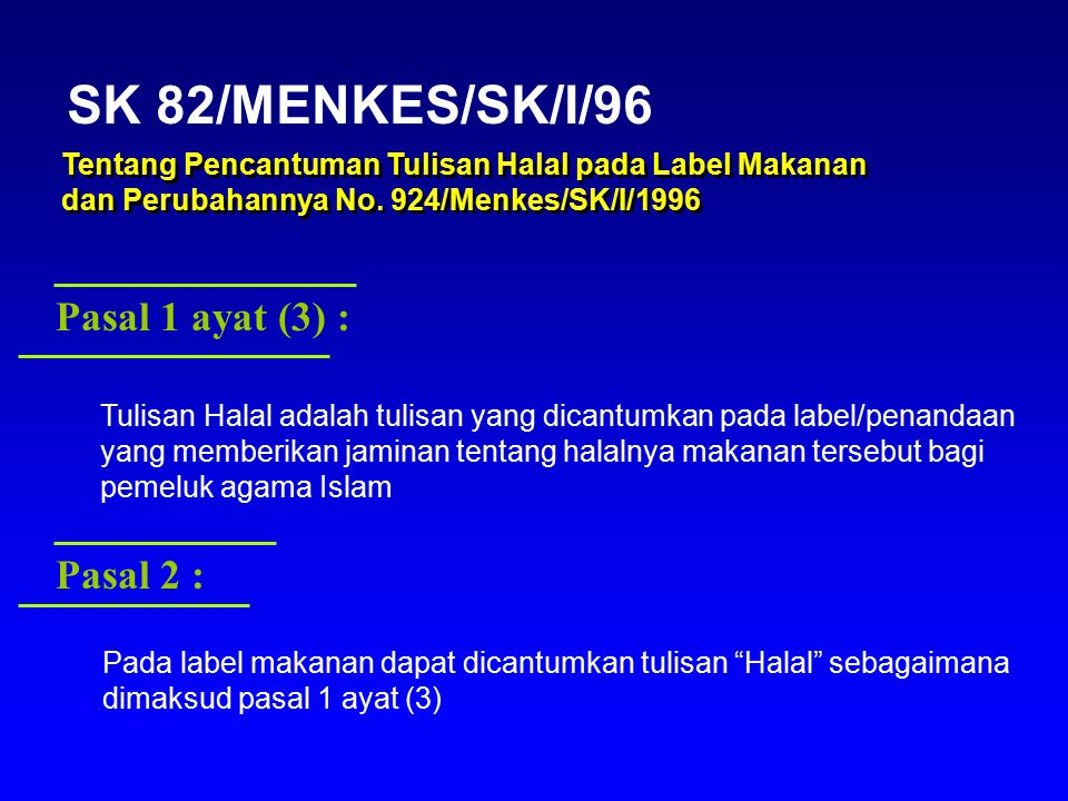 SK 82/MENKES/SK/I/96 Pasal 1 ayat (3) : Pasal 2 :
