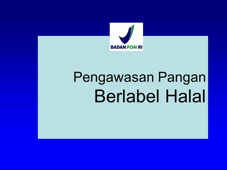 Pengawasan Pangan Berlabel Halal