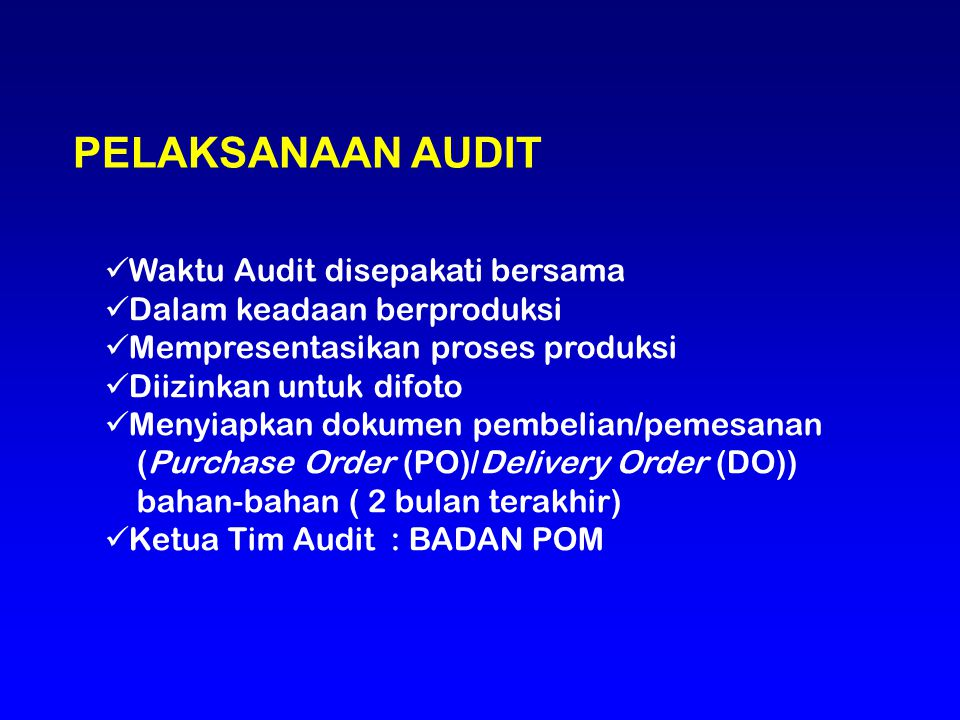 PELAKSANAAN AUDIT Waktu Audit disepakati bersama