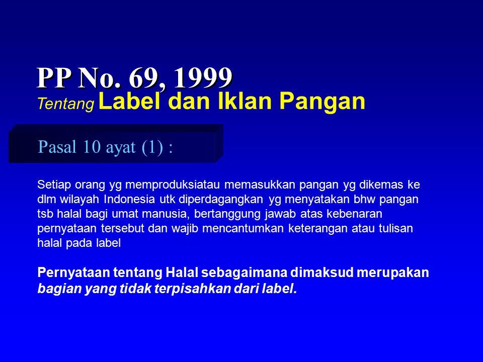 PP No. 69, 1999 Pasal 10 ayat (1) : Tentang Label dan Iklan Pangan