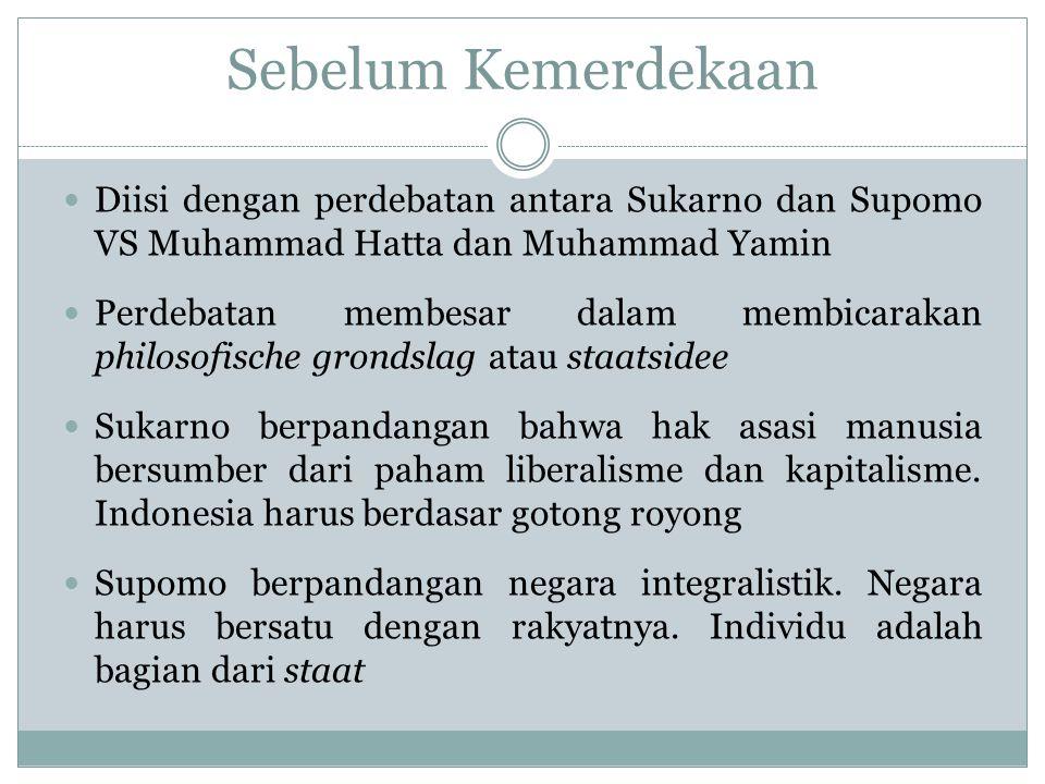 Sebelum Kemerdekaan Diisi dengan perdebatan antara Sukarno dan Supomo VS Muhammad Hatta dan Muhammad Yamin.